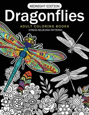 Dragonflies Adult Coloring Books Midnight Edition  Stess Relieving Patterns