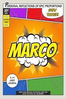 Superhero Marco : A 6 X 9 Lined Journal
