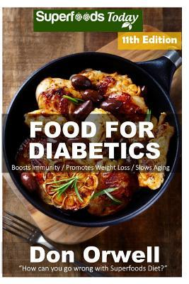 Food for Diabetics  Over 270 Diabetes Type-2 Quick & Easy Gluten Free Low Cholesterol Whole Foods Diabetic Recipes Full of Antioxidants & Phytochemicals