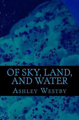 Of Sky, Land, and Water