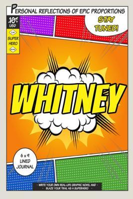 Superhero Whitney  A 6 X 9 Lined Journal Notebook