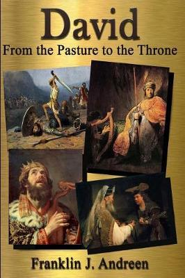 David  From the Pasture to the Throne