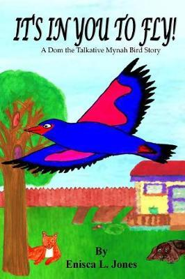 It's in You to Fly!  A Dom the Talkative Mynah Bird Story