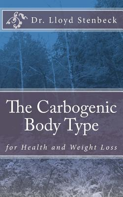 The Carbogenic Body Type : For Health and Weight Loss
