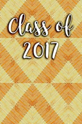 Class of 2017: Blank Lined Guest Book Journal - 6x9 - High School College Graduation