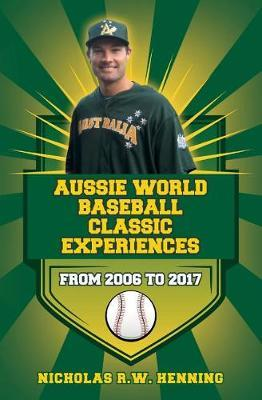 Aussie World Baseball Classic Experiences from 2006 to 2017