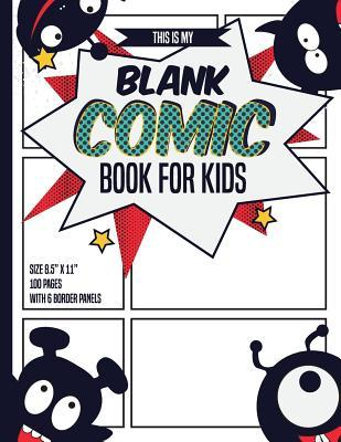 Blank Comic Books for Kids  100 pages inside & 6 border Staggered panels of each page, Blank Comic Book size 8.5 x 11 4 Friends Monster