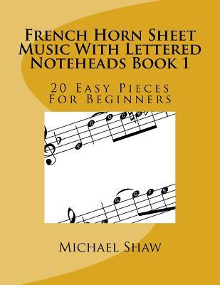 French Horn Sheet Music with Lettered Noteheads Book 1  20 Easy Pieces for Beginners