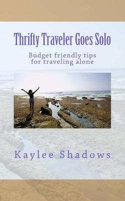 Thrifty Traveler Goes Solo  Budget friendly tips for traveling alone