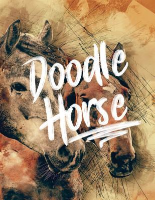 Doodle Horse  Blank Doodle Draw Sketch Books