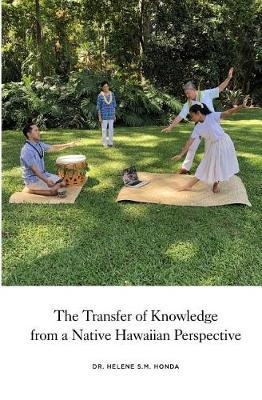 The transfer of knowledge from a Native Hawaiian perspective