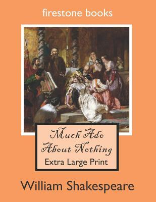 Much ADO about Nothing  Extra Large Print