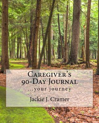 Caregiver's 90-Day Journal  ...Your Journey