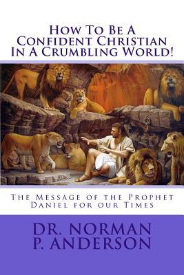 How to Be a Confident Christian in a Crumbling World!