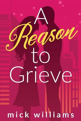 A Reason To Grieve