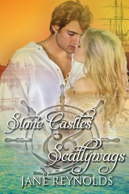 Stone Castles & Scallywags : Book 6 of The Swashbuckling Romance Series