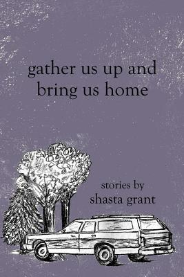 Gather Us Up and Bring Us Home