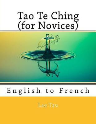 Tao Te Ching (for Novices): English to French