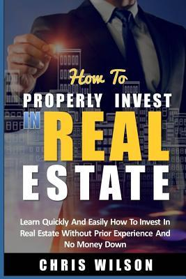How To Invest In Real Estate  Learn quickly and easily how to invest in real estate without prior experience and no money down