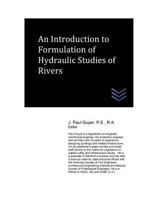 An Introduction to Formulation of Hydraulic Studies of Rivers