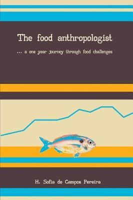 The Food Anthropologist : ...a One Year Journey Through Food Challenges