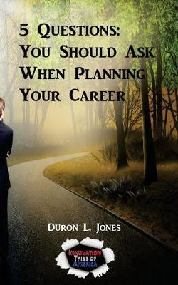 5 Questions You Should Ask When Planning Your Career