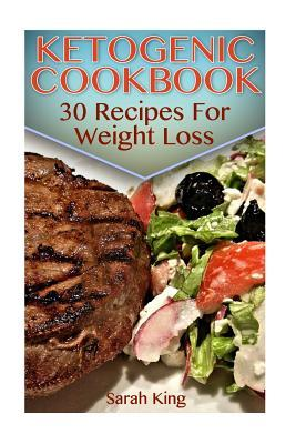 Ketogenic Cookbook : 30 Recipes for Weight Loss: (Ketogenic Diet, Ketogenic Recipes)