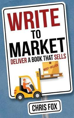 Write to Market : Deliver a Book That Sells