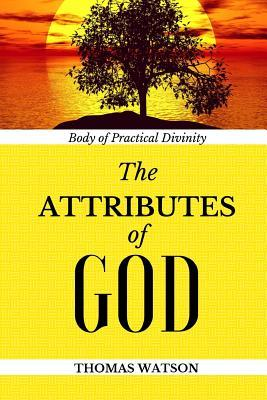 Body of Practical Divinity  The Attributes of God