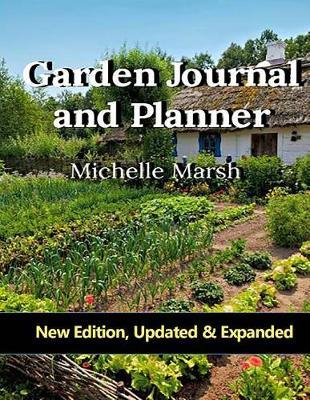 Astrosadventuresbookclub.com Garden Journal and Planner : Your Garden Records, Thoughts, Plans, & Pictures Complete in One Package. Plus, Handbook of Useful Garden Forms Image