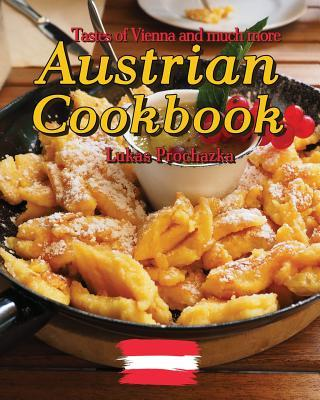 Austrian Cookbook  Tastes of Vienna and much more
