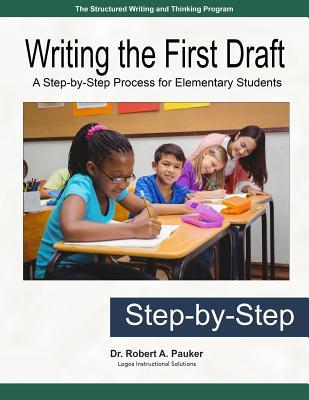 Writing the First Draft  A Step--Step Process for Elementary Students