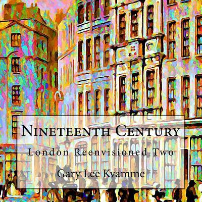 Nineteenth Century  London Reenvisioned Two