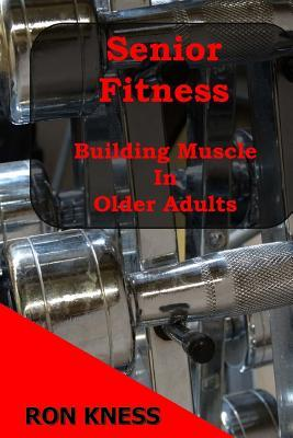 Senior Fitness - Building Muscle in Older Adults