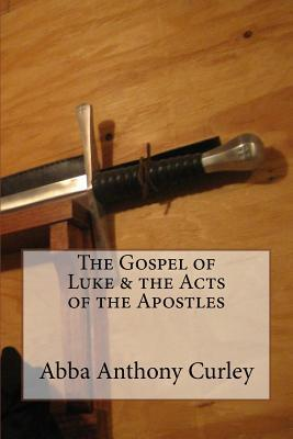 The Gospel of Luke & the Acts of the Apostles