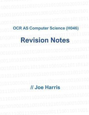 OCR as Computer Science (H046) - Revision Notes