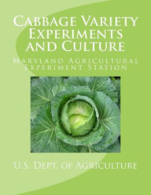 Cabbage Variety Experiments and Culture