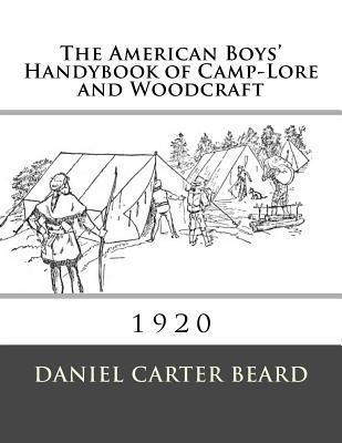 The American Boys' Handybook of Camp-Lore and Woodcraft