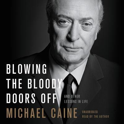 Blowing the Bloody Doors Off Lib/E : And Other Lessons in Life