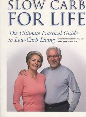 Slow Carb for Life : The Ultimate Practical Guide to Low-Carb Living – Haakonson