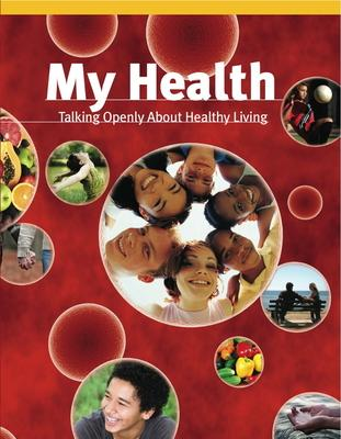 My Health : Talking Openly about Healthy Living