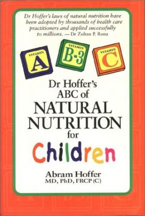 Dr. Hoffer's Guide to Natural Nutrition for Children