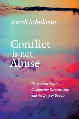 Conflict Is Not Abuse : Overstating Harm, Community Responsibility and the Duty of Repair