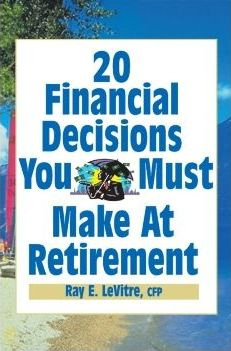 20 Financial Decisions You Must Make at Retirement