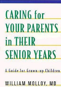 Astrosadventuresbookclub.com Caring for Your Parents in Their Senior Years : A Guide for Grown-up Children Image