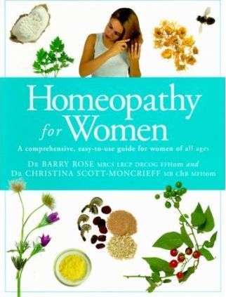 Homeopathy for Women  A Comprehensive, Easy-to-Use Guide for Women of All Ages