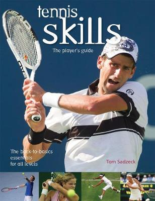 Tennis Skills : The Player's Guide