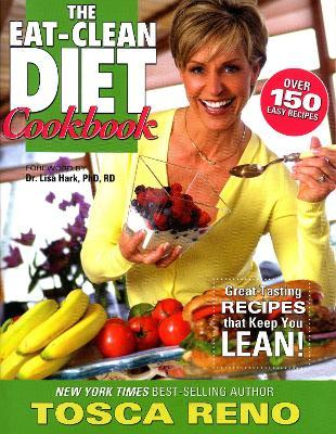 The Eat-clean Diet Cookbook : Great-tasting Recipes That Keep You Lean