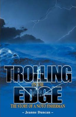 Trolling on the Edge  The Story of a Noyo Fisherman