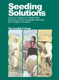 Seeding Solutions: Volume 2 Options for National Laws Governing Control Over Genetic Resources and Biological Innovations